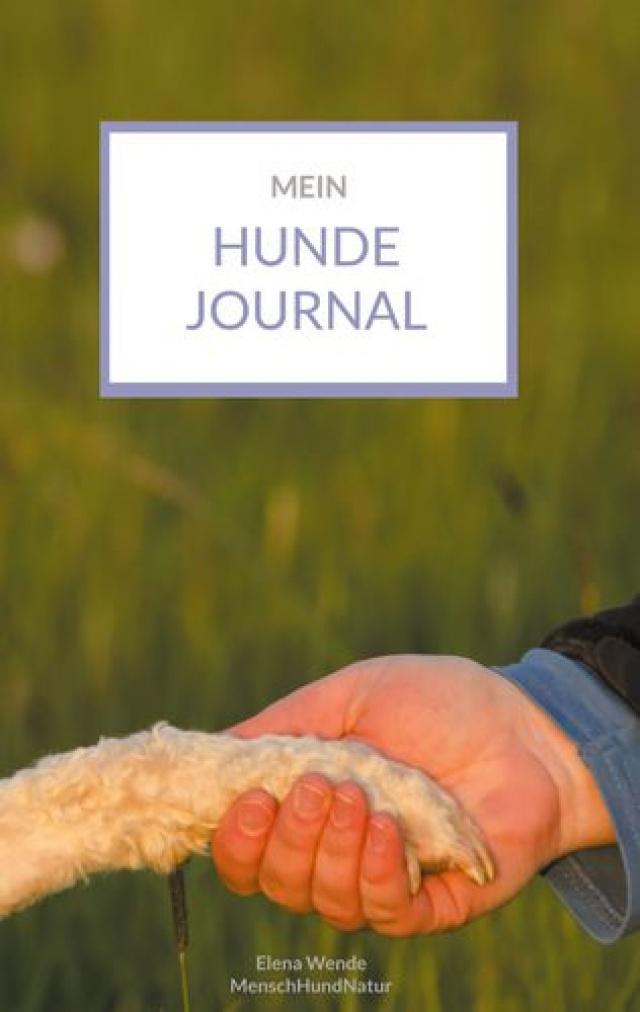 Elena Wende - Mein Hundejournal