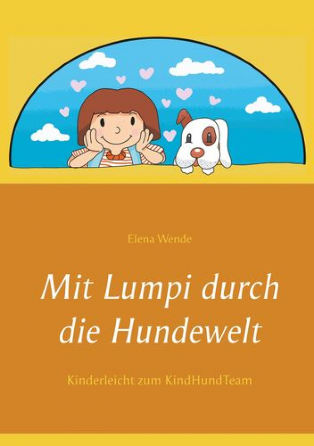Elena Wende - Mit Lumpi durch die Hundewelt