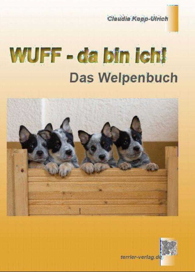 Claudia Kopp-Ulrich - Wuff - da bin ich! Das Welpenbuch