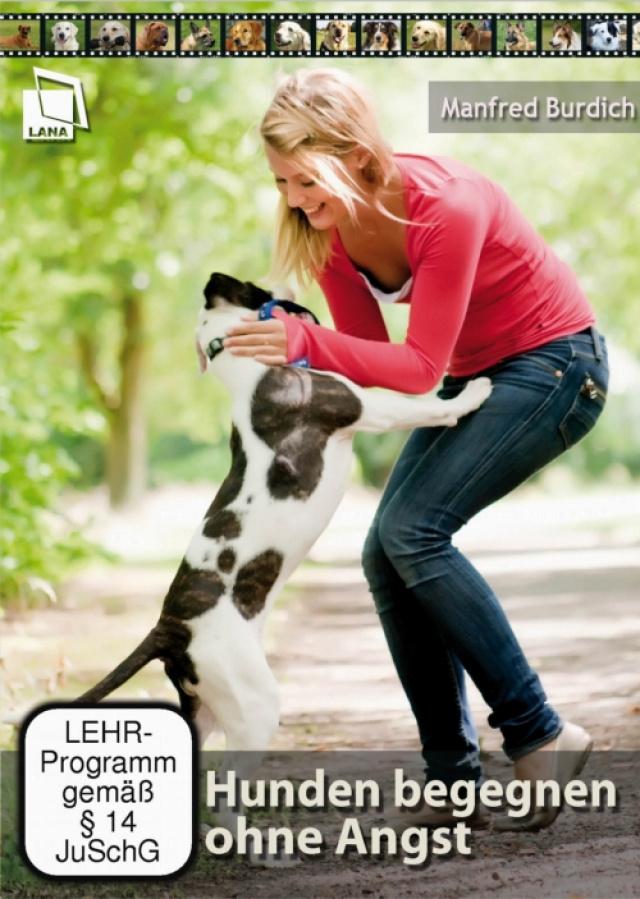 Manfred Burdich - Hunde begegnen ohne Angst