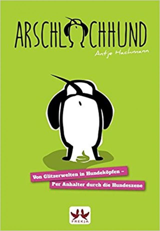 Antje Hachmann - Arschlochhund