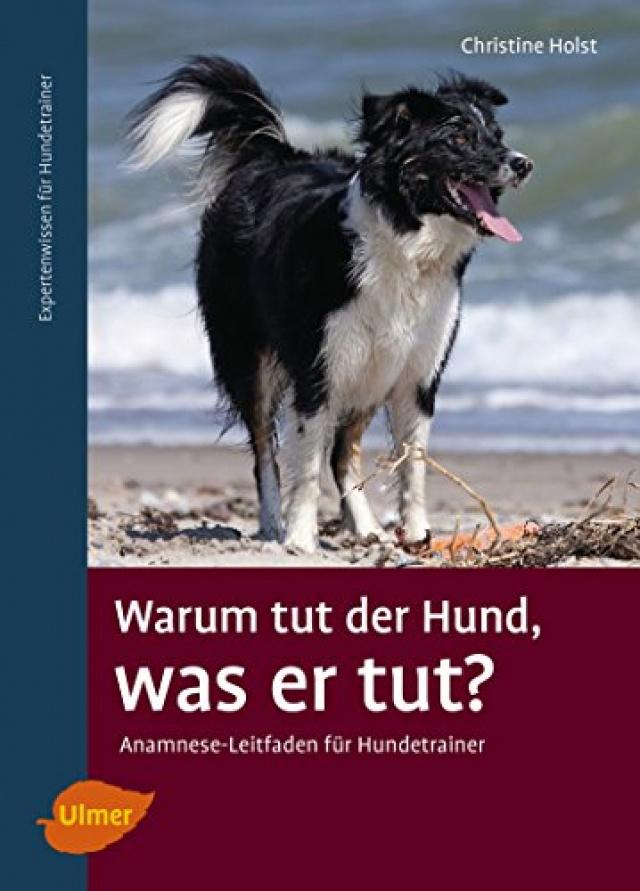 Christine Holst - Warum tut der Hund, was er tut?